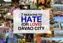 7 Reasons To Hate (or Love) Davao City